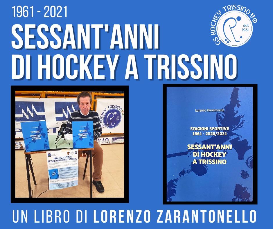 """Presentazione del Libro """"SESSANT'ANNI DI HOCKEY A TRISSINO"""" di Lorenzo Zarantonello"""