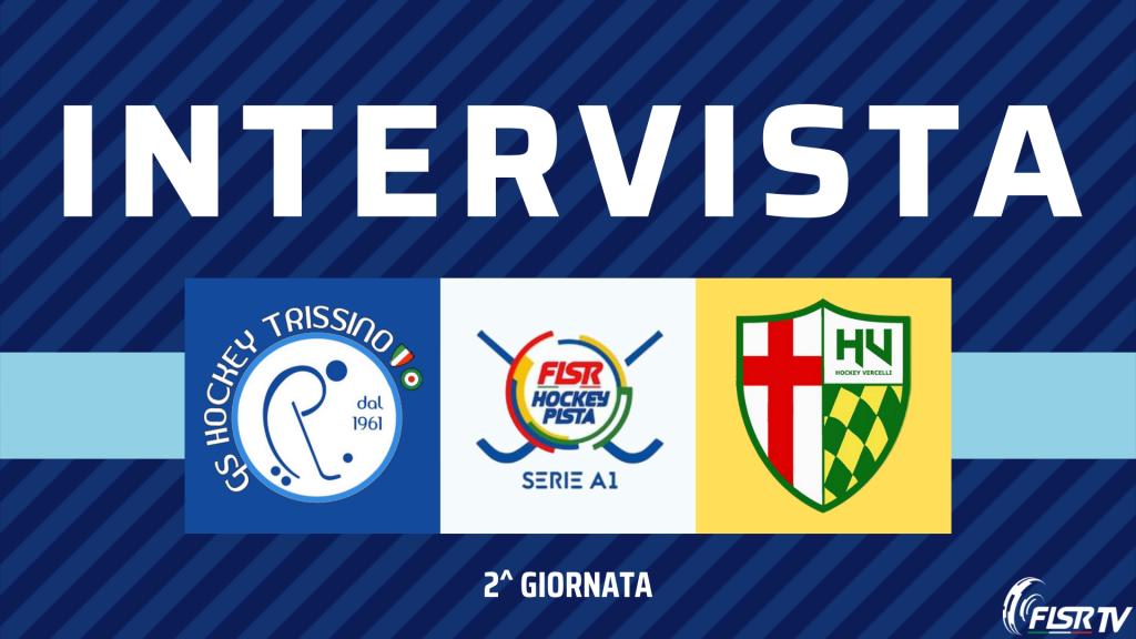 Intervista a Davide Gavioli (T) e Mattia Verona (V) – Trissino vs Vercelli